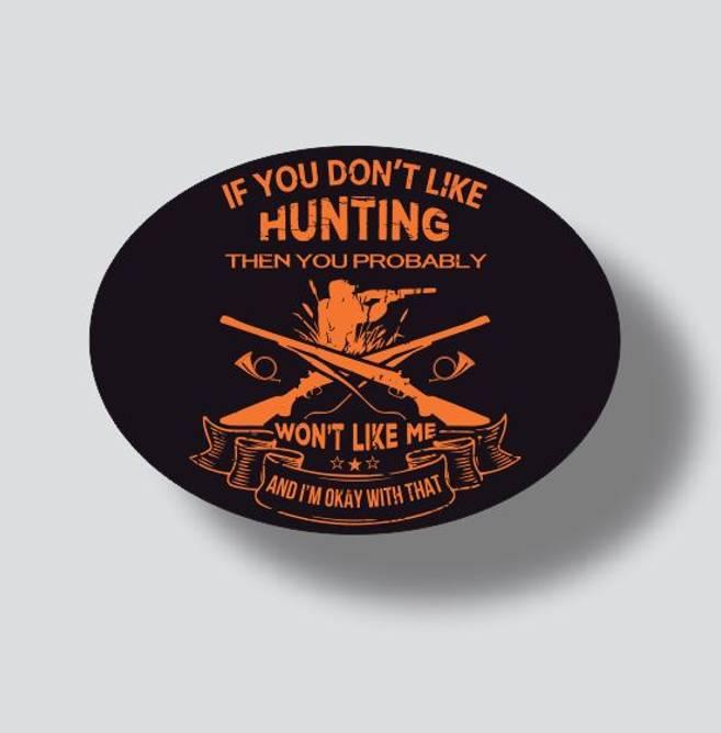 Bilde av If You Dont Like Hunting Klistremerke